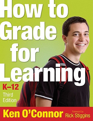 How to Grade for Learning, K-12 By O'Connor, Ken/ Stiggins, Rick (FRW)